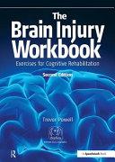The Brain Injury Workbook