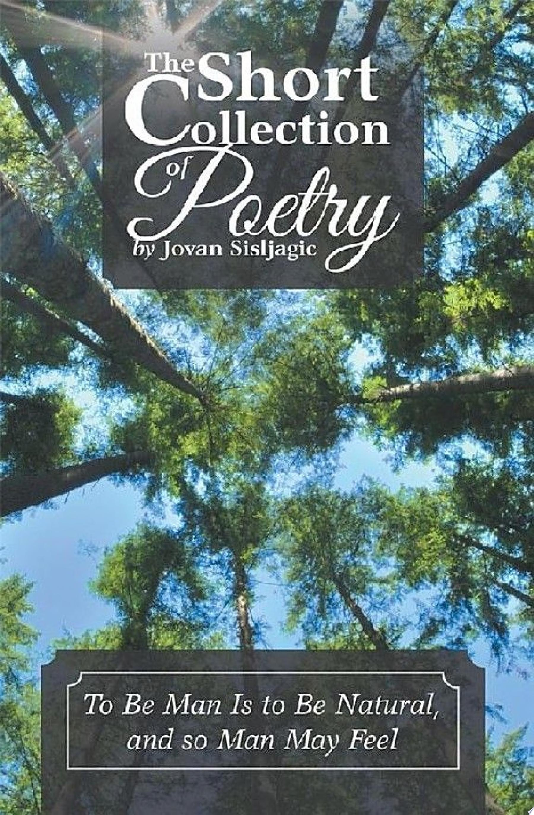 The Short Collection of Poetry by Jovan Sisljagic