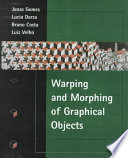 Warping and Morphing of Graphical Objects