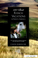 100 Best Ranch Vacations In North America Book PDF