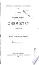 A Select Bibliography of Chemistry  1492 1892