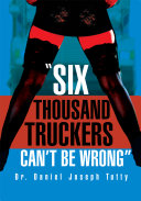 Six Thousand Truckers Can't Be Wrong