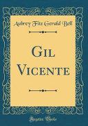 Gil Vicente (Classic Reprint)