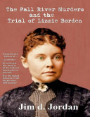 The Fall River Murders : The Trial of Lizzie Borden [Pdf/ePub] eBook