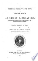 The American Catalogue Of Books Or English Guide To American Literature