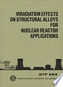 Irradiation Effects on Structural Alloys for Nuclear Reactor Applications