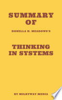 Summary of Donella H  Meadows s Thinking in Systems Book