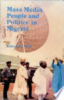 Mass Media People And Politics In Nigeria