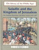 Saladin and the Kingdom of Jerusalem