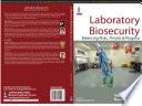 Laboratory Biosecurity: Balancing Risks, Threats and Progress