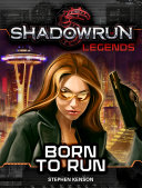Shadowrun Legends: Born to Run ebook