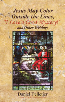 """Jesus May Color Outside the Lines, """"I Love a Good Mystery!"""" and Other Writings [Pdf/ePub] eBook"""