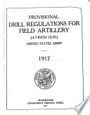 Provisional Drill Regulations for Field Artillery  4 7 inch Gun  United States Army  1917
