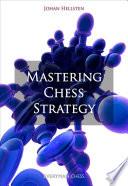 """Mastering Chess Strategy"" by Johan Hellsten"