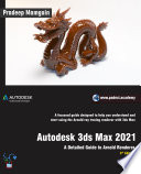 Autodesk 3ds Max 2021 A Detailed Guide To Arnold Renderer 3rd Edition Book PDF
