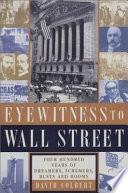 Eyewitness to Wall Street