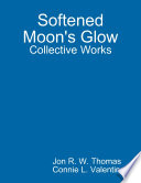 Softened Moon s Glow  Collective Works