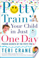 """Potty Train Your Child in Just One Day: Proven Secrets of the Potty Pro"" by Teri Crane, Philip Caravella"