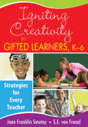 Igniting Creativity in Gifted Learners, K-6