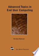 Advanced Topics in End User Computing, Volume 1