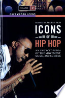"""Icons of hip hop: an encyclopedia of the movement, music, and culture. 2"" by Mickey Hess"