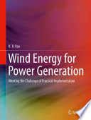 """""""Wind Energy for Power Generation: Meeting the Challenge of Practical Implementation"""" by K. R. Rao"""