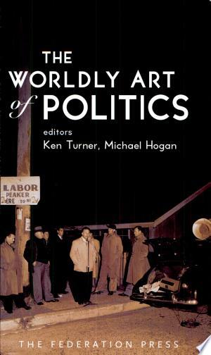 Download The Worldly Art of Politics Free PDF Books - Free PDF