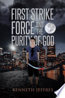 First Strike Force and the Purity of God