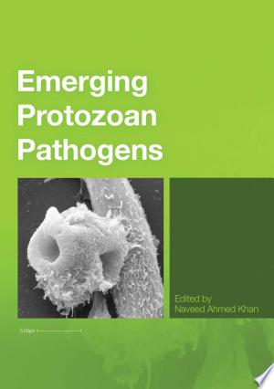 Download Emerging Protozoan Pathogens Free Books - Dlebooks.net
