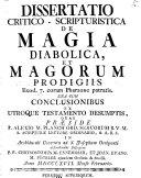 Dissertatio Critico-Scripturistica De Magia Diabolica, Et Magorum Prodigiis Exod. 7. coram Pharaone patratis
