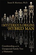 The Mysterious Origins of Hybrid Man: Crossbreeding and the ...