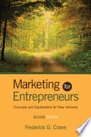 """Marketing for Entrepreneurs: Concepts and Applications for New Ventures"" by Frederick G. Crane"