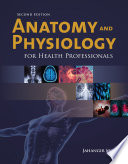 Anatomy and Physiology for Health Professionals Book