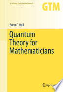 Quantum Theory for Mathematicians by Brian C. Hall PDF