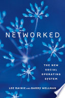 """Networked: The New Social Operating System"" by Lee Rainie, Barry Wellman"