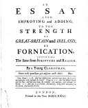 An Essay Upon Improving and Adding  to the Strength of Great Britain and Ireland  by Fornication