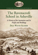 The Ravenscroft School in Asheville: A History of the ...
