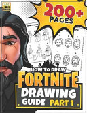 How to Draw Fortnite  Part 1   Learn How to Draw Fortnite Skins 200  Page Guide  Unofficial Book