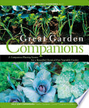 """""""Great Garden Companions: A Companion-Planting System for a Beautiful, Chemical-Free Vegetable Garden"""" by Sally Jean Cunningham"""