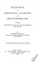 Hand book of Practical Cookery  for Ladies and Professional Cooks
