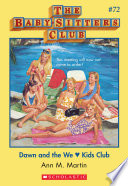 The Baby Sitters Club  72  Dawn and the We Love Kids Club Book