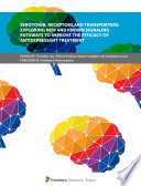 Serotonin  Receptors and Transporters  Exploring New and Known Signaling Pathways to Improve the Efficacy of Antidepressant Treatment Book