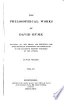The Philosophical Works of David Hume      An inquiry concerning the human understanding  An inquiry concerning the principles of morals  The natural history of religion  Additional essays