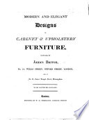 Modern and Elegant Designs of Cabinet & Upholstery Furniture, etc. [Plates.]