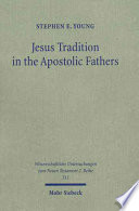 Jesus Tradition In The Apostolic Fathers