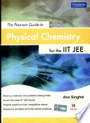 The Pearson Guide to Physical Chemistry for the IIT JEE