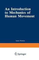 An Introduction to Mechanics of Human Movement
