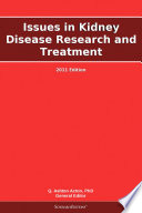 Issues In Kidney Disease Research And Treatment 2011 Edition Book PDF