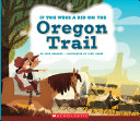 If You Were a Kid on the Oregon Trail Book