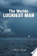 The World s Luckiest Man